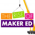 rise of maker ed