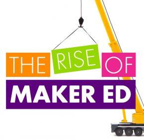 rise of maker ed